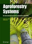 Agroforestry policy issues and research directions in the US and less develop countries, insight and challenges from recent experience. ( special issue on agroforestry science, policy and practice )
