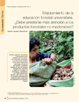 Mejoramiento de la educaci�n forestal universitaria: Debe prestarse más atención a los productos forestales no maderables?