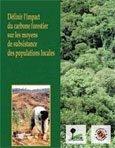 Definir l'impact du carbone forestier sur les moyens de subsistance des populations locales: possibilites offertes par le mecanisme pour un developpment propre du protocole de Kyoto