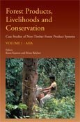 Forest products, livelihoods and conservation: case studies of non-timber forest product systems. volume 1 - Asia