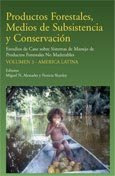 Productos forestales, medios de subsistencia y conservacion: estudios de caso sobre sistemas de manejo de productos forestales no maderables. volumen 3 – America Latina