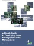 A rough guide to developing laws for regional forest management