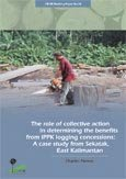 The role of collective action in determaining the benefits from IPPK logging concessions: a case study from Sekatak, East Kalimantan