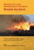 Kebakaran di lahan rawa/gambut di Sumatera: masalah dan solusi: prosiding semiloka, Palembang, Sumatera Selatan, 10 – 11 Desember 2003