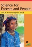 Science for forests and people: CIFOR annual report 2003