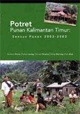 Potret Punan Kalimantan Timur: sensus Punan 2002-2003