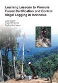 Learning lessons to promote forest certification and control illegal logging in Indonesia