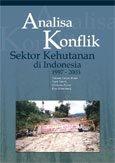 Analisa konflik: sektor kehutanan di Indonesia 1997-2003