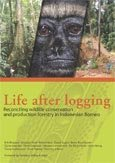 Life after logging: reconciling wildlife conservation and production forestry in Indonesian Borneo