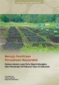 Menuju kemitraan perusahaan-masyarakat: elemen-elemen yang perlu dipertimbangkan oleh perusahaan perkebunan kayu di Indonesia