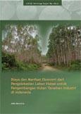 Biaya dan manfaat ekonomi dari pengalokasian lahan hutan untuk pengembangan hutan tanaman industri di Indonesia: Economic costs and benefits of allocating forest land for industrial tree plantation development in Indonesia