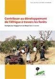 Contribuer au developpement de l'Afrique a travers les forets: strategie pour l'engagement en Afrique Sub-Saharienne