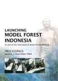 Proceedings of Launching Model Forest Indonesia as part of the International Model Forest Network, Jakarta, 2 December 2004