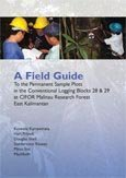 A field guide to the permanent sample plots in the conventional logging blocks 28 & 29 at CIFOR Malinau research forest East Kalimantan