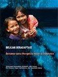 Belajar beradaptasi: bersama-sama mengelola hutan di Indonesia