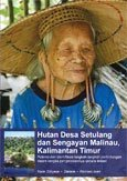 Hutan desa Setulang dan Sengayan Malinau, Kalimantan Timur: potensi dan identifikasi langkah-langkah perlindungan dalam rangka pengelolaannya secara lestari