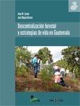 Descentralizacion forestal y estrategias de vida en Guatemala