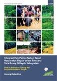 Integrasi hak pemanfaatan tanah masyarakat dayak dalam rencana tata ruang wilayah kabupaten: studi di kabupaten Gunung Mas propinsi Kalimantan Tengah