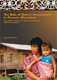 The role of district government in poverty alleviation: case studies in Malinau and West Kutai Districts, East Kalimantan, Indonesia