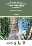 Learning lessons to promote certification and combat illegal logging in Indonesia: September 2003 to June 2006