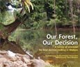 Our forest, our decision: a survey of principles for local decision-making in Malinau