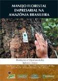 Manejo florestal empresarial na Amazonia Brasileira