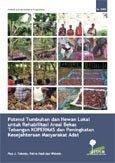 Potensi tumbuhan dan hewan lokal untuk rehabilitasi areal bekas tebangan KOPERMAS dan peningkatan kesejahteraan masyarakat Adat