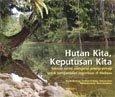 Hutan kita, keputusan kita: sebuah survei mengenai prinsip-prinsip untuk pengambilan keputusan di Malinau