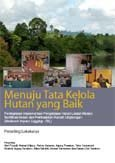 Menuju tata kelola hutan yang baik: peningkatan implementasi pengelolaan hutan lestari melalui sertifikasi hutan dan pembalakan ramah lingkungan (Reduced Impact Logging – RIL): prosiding lokakarya, Balikpapan, 21-23 Juni 2006