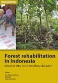 Forest rehabilitation in Indonesia: where to after three decades?