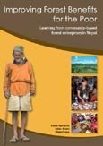 Improving forest benefits for the poor: learning from community-based forest enterprises in Nepal