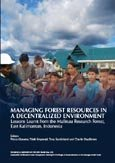 Managing forest resources in a decentralized environment: lessons learnt from the Malinau research forest, East Kalimantan, Indonesia