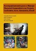 Acompanhamento para o manejo florestal comunitário no projeto cachoeira, Acre – Brasil