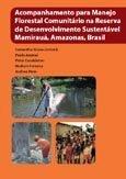 Acompanhamento para manejo florestal comunitário na reserva de desenvolvimento sustentável Mamirauá, Amazonas, Brasil