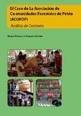 El Caso de la asociación de co-munidades forestales de Petén (ACOFOP): análisis de contexto