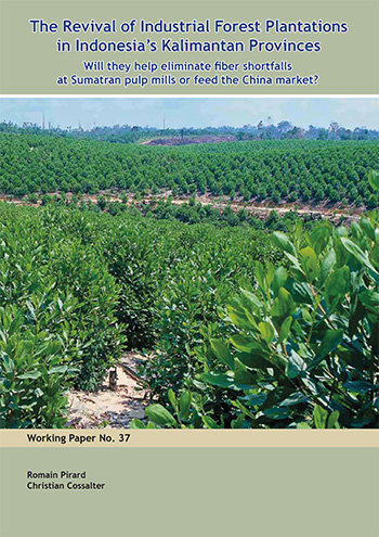 The Revival of industrial forest plantations in Indonesia's Kalimantan Provinces: Will they help eliminate fiber shortfalls at Sumatran pulp mills or feed the China market