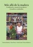 Más allá de la madera: certificación y manejo de productos forestales no maderables