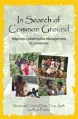 In Search of Common Ground: adaptive Collaborative Management in Cameroon