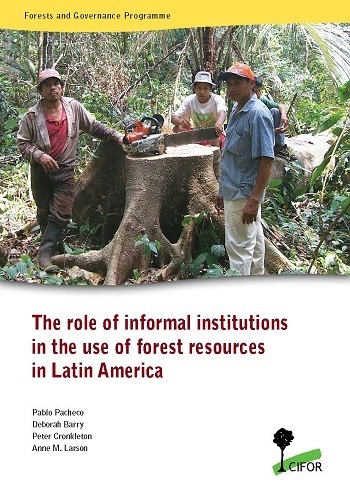 The role of informal institutions in the use of forest resources in Latin America