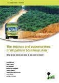 The impacts and opportunities of oil palm in Southeast Asia: What do we know and what do we need to know?