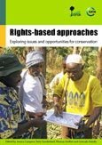 Rights-based approaches: Exploring issues and opportunities for conservation