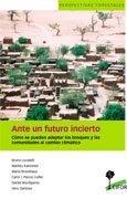 Ante un futuro incierto: Cómo se pueden adaptar los bosques y las comunidades al cambio climático