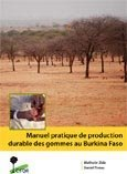 Manuel pratique de production durable des gommes au Burkina Faso