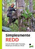Simplesmente REDD: Guia do CIFOR sobre Florestas, Mudanças Climáticas e REDD