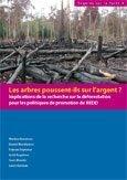 Les arbres poussent-ils sur l'argent ?: Implications de la recherche sur la déforestation pour les politiques de promotion de REDD