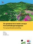 The operational role of remote sensing in forest and landscape management: Focus group discussion proceedings