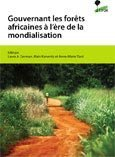 Gouverner les for�ts Africaines � l'�re de la mondialisation