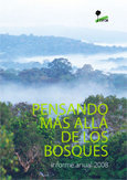 Pensando m�s all� de los bosques: informe anual 2008