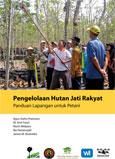 Pengelolaan hutan jati rakyat: panduan lapangan untuk petani