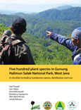 Five hundred plant species in Gunung Halimun Salak National Park, West Java: a checklist including Sundanese names, distribution and use